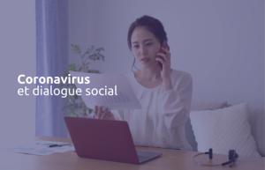 Coronavirus : favoriser la continuité du dialogue social ?