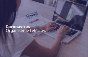 Coronavirus : des webinaires du Réseau Anact-Aract pour vous aider dans cette période de confinement