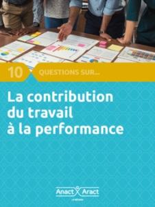 La contribution du travail à la performance : 10 questions sur
