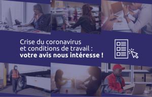 Coronavirus et conditions de travail : vos avis nous intéresse