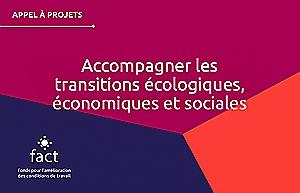 Appel à projets : Accompagner les transitions écologiques, économiques et sociales