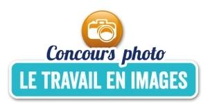 LE TRAVAIL EN IMAGES : Concours Photo