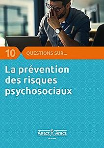 Prévenir les risques psychosociaux (RPS) : un nouvel outil du réseau Anact-Aract